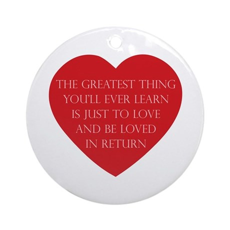 Love and be Loved Round Ornament