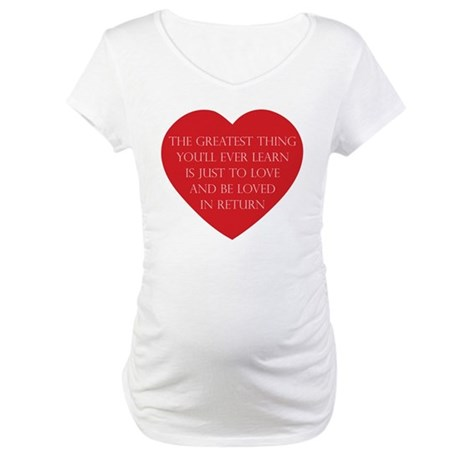 Love and be Loved Maternity T-Shirt