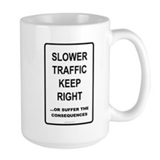 Slower Traffic - Mug