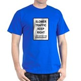 Slower Traffic - T-Shirt