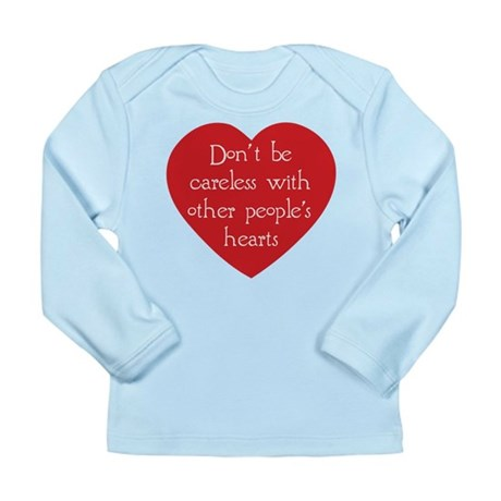 Don't be Careless Long Sleeve Infant T-Shirt
