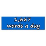 1,667 Words A Day Bumper Sticker