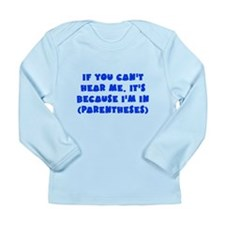 Parenthesis - Writing Long Sleeve Infant T-Shirt