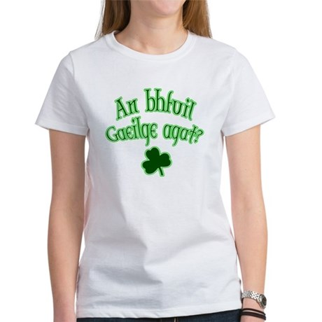 Speak Irish? Women's T-Shirt