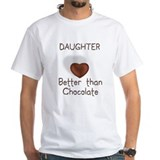 Daughter Better Than Choco Shirt