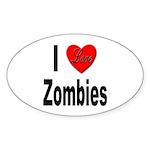 I Love Zombies Sticker (Oval 10 pk)