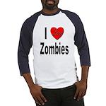 I Love Zombies (Front) Baseball Jersey