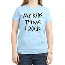My Kids Think I Rock! T-Shirt