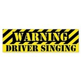 Singer's Warning Bumper Bumper Sticker