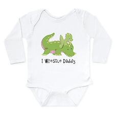 I Wrestle Daddy Alligator Long Sleeve Infant Bodys