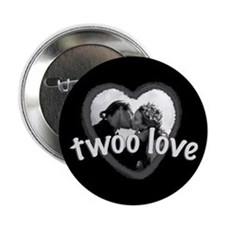 "Twoo Love Princess Bride 2.25"" Button"