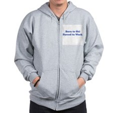 Cute Born to ski forced to work Zip Hoodie