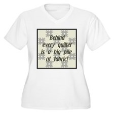 Behind Every Quilter is a Big T-Shirt