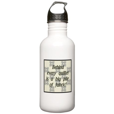 Behind Every Quilter is a Big Stainless Water Bott