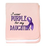 Wear Purple - Daughter baby blanket