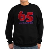 65 years never looked so good Jumper Sweater