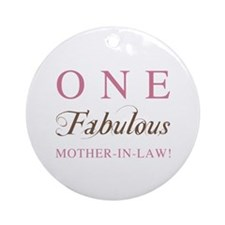 One Fabulous Mother-In-Law Ornament (Round)