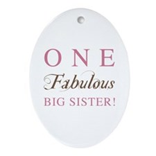 One Fabulous Big Sister Ornament (Oval)