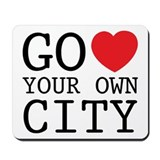 Go love your own City origina Mousepad
