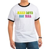 Make Love Not War T