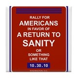 Rally to restore sanity Tile Coaster