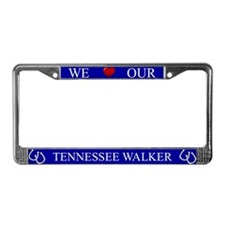 Blue We Love Our Tennessee Walker Frame