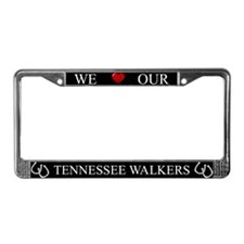 Black We Love Our Tennessee Walkers Frame
