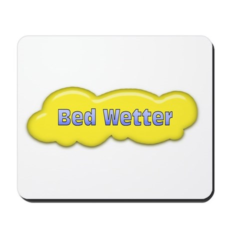Bed Wetter Mousepad