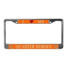 Orange I Love My Quarter Horses Frame