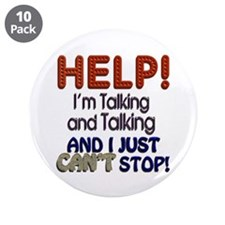 """I Can't Stop Talking 3.5"""" Button (10 pack)"""