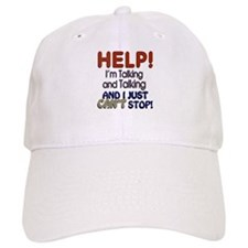 I Can't Stop Talking Baseball Cap