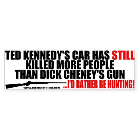 Kennedy's Car v Cheney's Gun Bumper Sticker