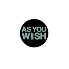 As You Wish Princess Bride Mini Button