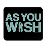 As You Wish Princess Bride Mousepad