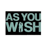 As You Wish Princess Bride Rectangle Magnet
