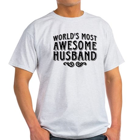World's Most Awesome Husband Light T-Shirt