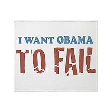 I want Obama To Fail Throw Blanket