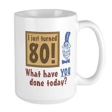 I Just Turned 80 Mug