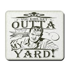 Out of my yard! Mousepad