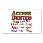 Access Denied, Nah na nah na Sticker (Rectangle 50