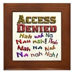 Access Denied, Nah na nah na Framed Tile