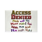 Access Denied, Nah na nah na Rectangle Magnet (10