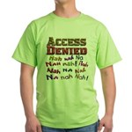 Access Denied, Nah na nah na Green T-Shirt