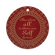 To Thine Own Self Be True Ornament (Round)