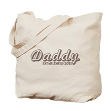 Daddy Established 2011 Tote Bag