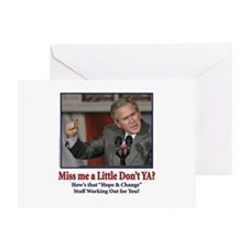 George W Bush - Miss Me a Little Greeting Card