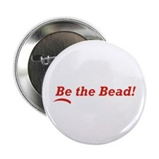 "Be the Bead! 2.25"" Button (10 pack)"