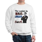 The Name's James Baud Sweatshirt