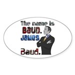 The Name's James Baud Sticker (Oval 10 pk)