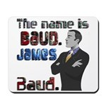 The Name's James Baud Mousepad